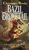 Rowley, Christopher: Bazil Broketail