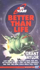 Better Than Life by Grant Naylor