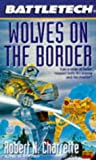 Robert N. Charrette: Battletech 25:  Wolves on the Border