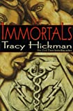 Hickman, Tracy: The Immortals