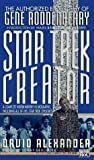 Alexander, David: Star Trek Creator : The Authorized Biography of Gene Roddenberry