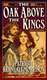 Kennealy, Patricia: The Oak Above the Kings: A Book of the Keltiad