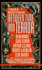Between Time and Terror by Robert Weinberg