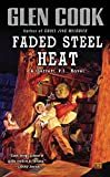 Cook, Glen: Faded Steel Heat