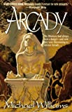 Williams, Michael: Arcady