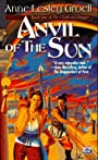 Anvil of the Sun - Anne Lesley Groell