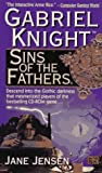 Jensen, Jane: Sins of the Fathers : A Gabriel Knight Novel
