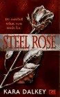Dalkey, Kara: Steel Rose