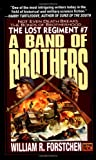 Forstchen, William R.: A Band of Brothers (The Lost Regiment #7)