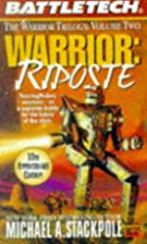 Warrior: Riposte (Battletech) by Michael A.…