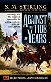 S. M. Stirling: Against the Tide of Years (Nantucket, No. 2)