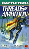 Coleman, Loren: Battletech 44: Threads of Ambition: Book 1 of the Capellan Solution