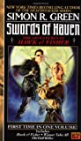 Green, Simon R.: Swords of Haven : The Adventures of Hawk and Fisher