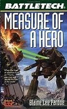 Measure of a Hero by Blaine Lee Pardoe