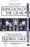 Tarr, Judith: Kingdom of the Grail