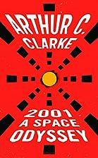 2001: A Space Odyssey by Arthur C. Clarke