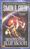Green, Simon R.: Beyond The Blue Moon (Hawk & Fisher)