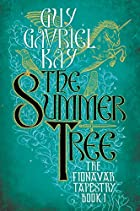 The Summer Tree by Guy Gavriel Kay