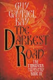 Kay, Guy Gavriel: The Darkest Road