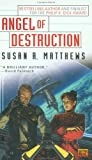 Susan R. Matthews: Angel of Destruction