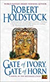 Holdstock, Robert: Gate of Ivory, Gate of Horn
