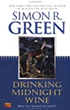 Simon R. Green: Drinking Midnight Wine