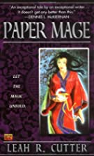 Paper Mage by Leah R. Cutter