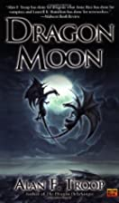 Dragon Moon by Alan F. Troop