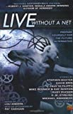 Anders, Lou: Live Without a Net