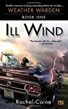 Caine, Rachel: Ill Wind (Heather Warden, Book One)