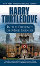 In the Presence of Mine Enemies by Harry…