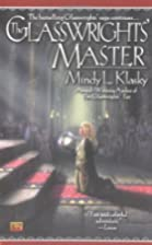 The Glasswrights' Master by Mindy L. Klasky