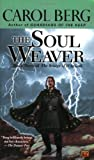 CAROL BERG: THE SOUL WEAVER: BOOK THREE OF THE BRIDGE OF D'ARNATH