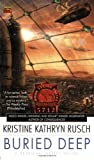 Rusch, Kristine Kathryn: Buried Deep: A Retrieval Artist Novel (#4)