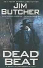 Dead beat : a novel of the Dresden files by…