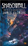 James Clemens: Shadowfall: Book One of the Godslayer Chronicles