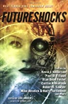 Futureshocks by Lou Anders