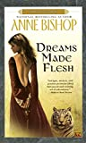 Bishop, Anne: Dreams Made Flesh