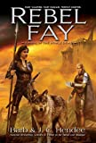Hendee, Barb: Rebel Fay (The Noble Dead)