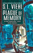Plague of Memory by S. L. Viehl
