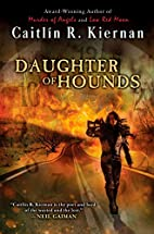 Daughter Of Hounds by Caitlin R. Kiernan