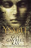 Kay, Guy Gavriel: Ysabel