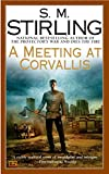Stirling, S. M.: A Meeting at Corvallis: Library Edition