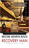 Rusch, Kristine Kathryn: Recovery Man: A Retrieval Artist Novel (#6) (Retrieval Artist Novels)