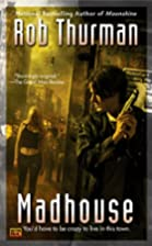 Madhouse (Cal Leandros, Book 3) by Rob…