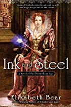 Ink and Steel by Elizabeth Bear