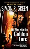 Green, Simon R.: The Man with the Golden Torc