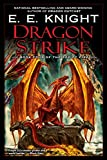 Knight, E.E.: Dragon Strike: Book Four of the Age of Fire