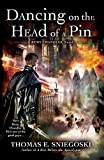 Sniegoski, Thomas E.: Dancing on the Head of a Pin: A Remy Chandler Novel