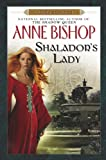 Bishop, Anne: Shalador's Lady: A Black Jewels Novel